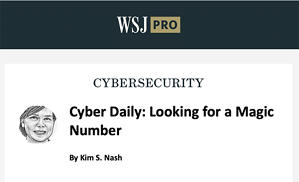 Wall St. Journal Asks- What's the Magic Number for Cybersecurity Budget
