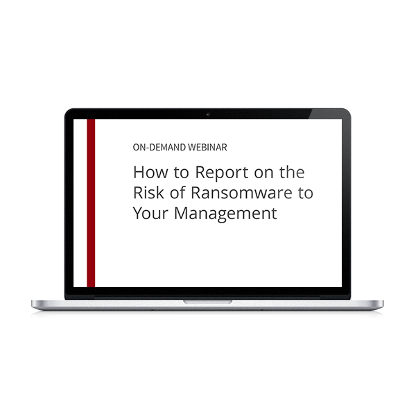 How To Report On The Risk Of Ransomware To Your Management